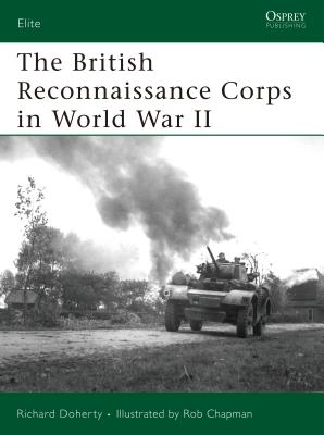 The British Reconnaissance Corps in World War II - Doherty, Richard
