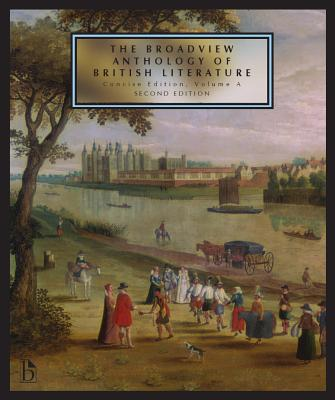 The Broadview Anthology of British Literature: Concise Volume a - Second Edition - Black, Joseph (Editor), and Conolly, Leonard (Editor), and Flint, Kate (Editor)