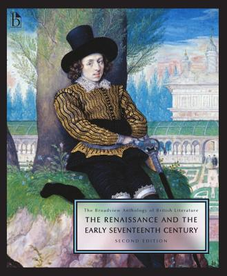 The Broadview Anthology of British Literature, Volume 2: The Renaissance and the Early Seventeenth Century - Black, Joseph (Editor), and Conolly, Leonard (Editor), and Flint, Kate (Editor)