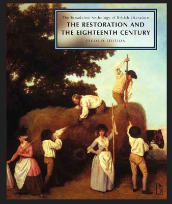 The Broadview Anthology of British Literature: Volume 3: The Restoration and the Eighteenth Century - Second Edition - Black, Joseph (Editor), and Conolly, Leonard (Editor), and Flint, Kate (Editor)