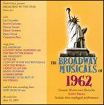 The Broadway Musicals of 1962