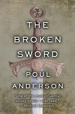 The Broken Sword - Anderson, Poul, and Dirda, Michael (Introduction by)