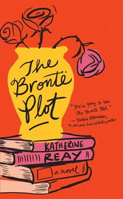 The Bront Plot - Reay, Katherine