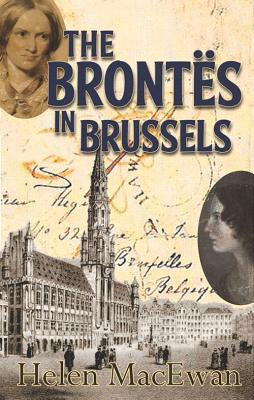 The Brontes In Brussels - MacEwan, Helen