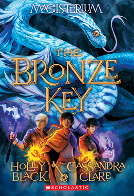 The Bronze Key (Magisterium #3) - Black, Holly, and Clare, Cassandra