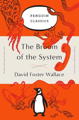 The Broom of the System - Wallace, David Foster