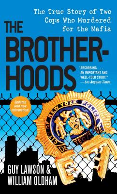 The Brotherhoods: The True Story of Two Cops Who Murdered for the Mafia - Lawson, Guy