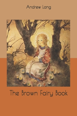 The Brown Fairy Book - Lang, Andrew