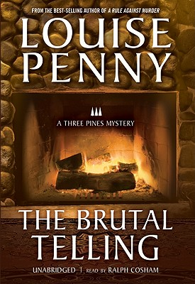 The Brutal Telling - Penny, Louise, and Cosham, Ralph (Read by)