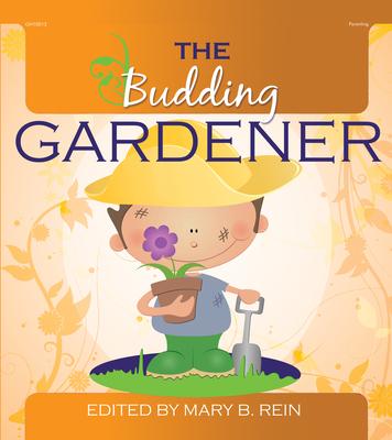 The Budding Gardener - Rein, Mary (Editor)