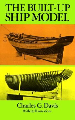 The Built-Up Ship Model - Davis, Charles G