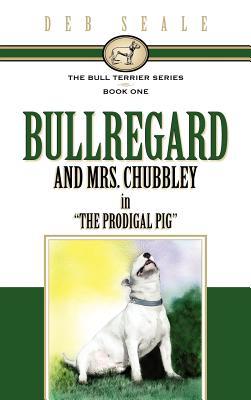 The Bull Terrier Series Book # 1 - Seale, Deb
