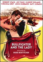 The Bullfighter and the Lady - Budd Boetticher