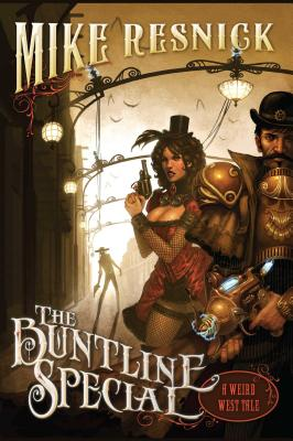 The Buntline Special: A Weird West Tale - Resnick, Mike