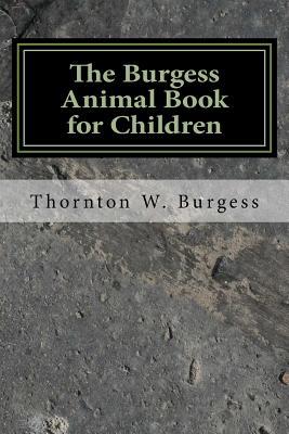 The Burgess Animal Book for Children - Burgess, Thornton W