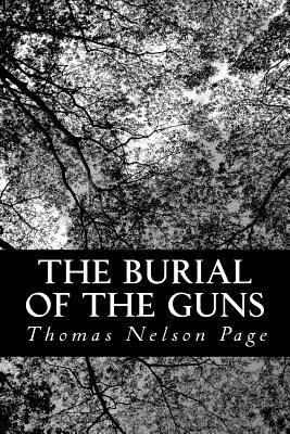 The Burial of the Guns - Page, Thomas Nelson