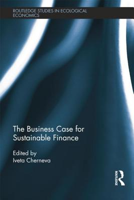 The Business Case for Sustainable Finance - Cherneva, Iveta (Editor)