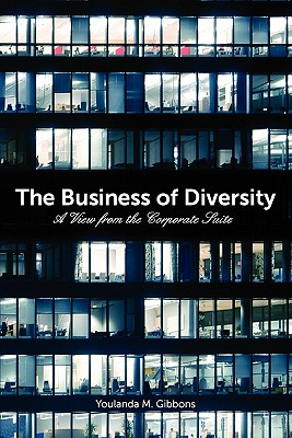The Business of Diversity: A View from the Corporate Suite - Gibbons, Youlanda M