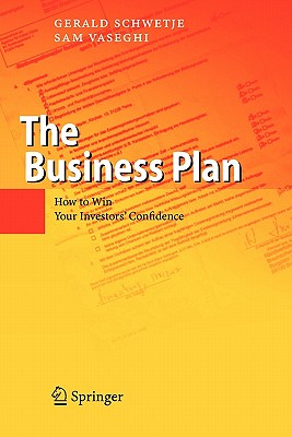 The Business Plan: How to Win Your Investors' Confidence - Schwetje, Gerald, and Vaseghi, Sam
