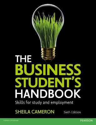 The Business Student's Handbook: Skills for Study and Employment - Cameron, Sheila