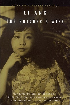 The Butcher's Wife - Ang, Li, and Li, Ang, and Goldblatt, Howard, Professor (Translated by)