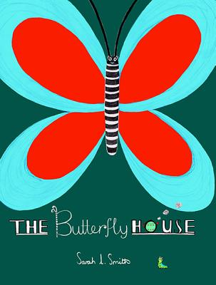 The Butterfly House - Smith, Sarah