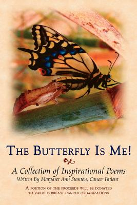 The Butterfly Is Me! - Stanton, Margaret Ann