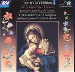 The Byrd Edition, Vol. 1: Early Latin Church Music - Propers for Lady Mass in Advent - Frideswide Consort; The Cardinall's Musick