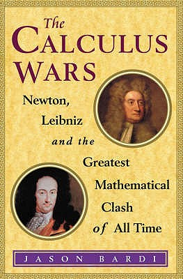 The Calculus Wars - Bardi, Jason