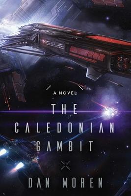The Caledonian Gambit: A Novel - Moren, Dan