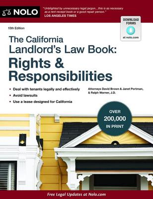 The California Landlord's Law Book: Rights & Responsibilities - Brown, David, and Portman, Janet, Attorney, and Warner, Ralph, Attorney