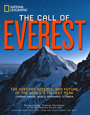 The Call of Everest: The History, Science, and Future of the World's Tallest Peak - Anker, Conrad, and Hornbein, Thomas (Foreword by)