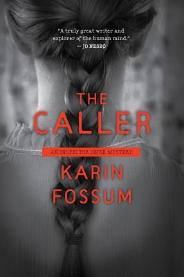 The Caller - Fossum, Karin, and Semmel, K E (Translated by)