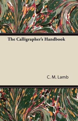 The Calligrapher's Handbook - Lamb, C M