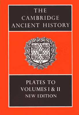 The Cambridge Ancient History: Plates to Volumes 1 and 2 - Crew, P Mack, and Edwards, I E S (Editor), and Gadd, C J (Editor)