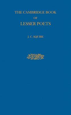 The Cambridge Book of Lesser Poets - Squire, J C