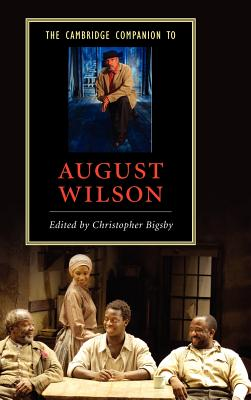 The Cambridge Companion to August Wilson - Bigsby, Christopher (Editor)