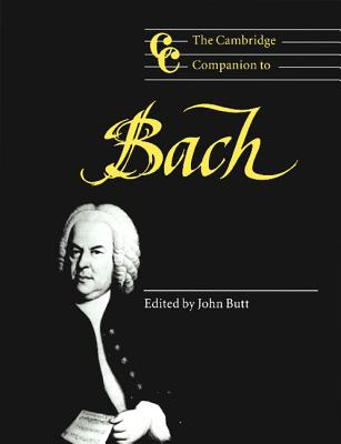 The Cambridge Companion to Bach - Butt, John, Dr. (Editor)