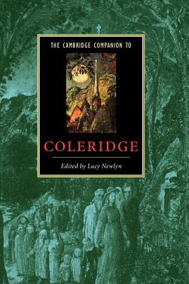 The Cambridge Companion to Coleridge - Newlyn, Lucy (Editor)