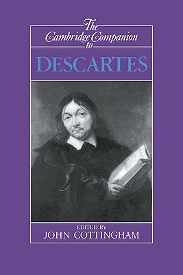 The Cambridge Companion to Descartes - Cottingham, John (Editor)