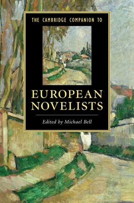 The Cambridge Companion to European Novelists - Bell, Michael, (Am (Editor)