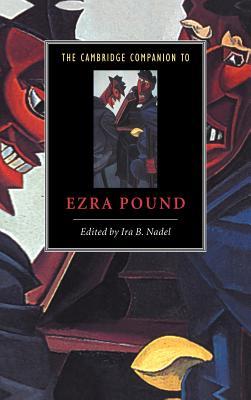 The Cambridge Companion to Ezra Pound - Nadel, Ira B (Editor), and Ira B, Nadel (Editor)