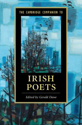 The Cambridge Companion to Irish Poets - Dawe, Gerald (Editor)