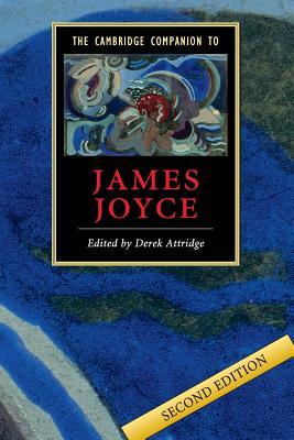 The Cambridge Companion to James Joyce - Attridge, Derek (Editor)