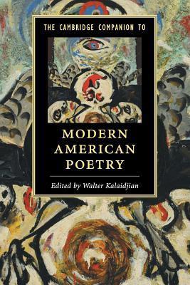 The Cambridge Companion to Modern American Poetry - Kalaidjian, Walter (Editor)