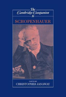 The Cambridge Companion to Schopenhauer - Janaway, Christopher (Editor)