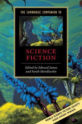 The Cambridge Companion to Science Fiction - James, Edward (Editor)