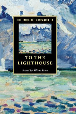 The Cambridge Companion to To The Lighthouse - Pease, Allison (Editor)