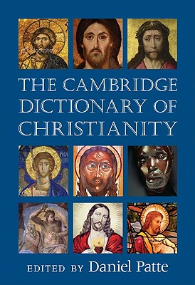 The Cambridge Dictionary of Christianity - Patte, Daniel (Editor)