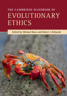 The Cambridge Handbook of Evolutionary Ethics - Ruse, Michael (Editor)
